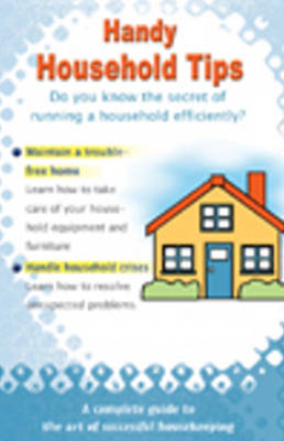 Handy Household Tips A Complete Guide to the Art of Successful Housekeeping by Vijaya Kumar