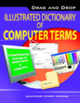 Drag & Drop Illustrated Dictionary of Computer Terms by Davinder Singh Minhas