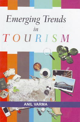Emerging Trends in Tourism by Anil Varma