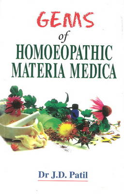 Gems of Homeopathic Materia Medica by Dr. J. D. Patil