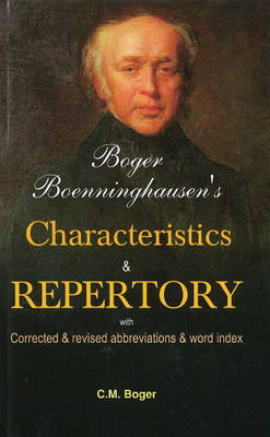 Boger Boenninghausen's Characteristics & Repertory by Cyrus Maxwell, MD Boger