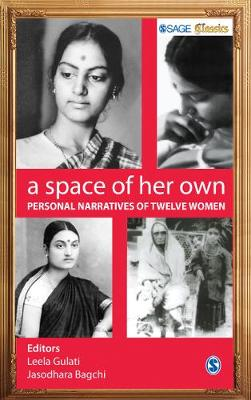 A Space of Her Own Personal Narratives of Twelve Women by Leela Gulati