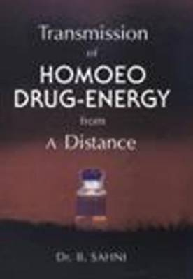 Transmission of Homoeo Drug Energy from a Distance by B. Shani