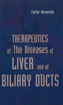 Therapeutics of the Diseases of Liver & of Biliary Ducts by Dr Fortier-Bernoville