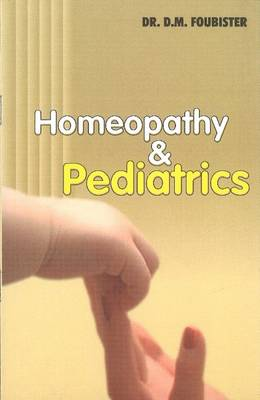 Homeopathy and Paediatrics by Donald Foubister