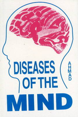 Diseases of the Mind by Dr. Sayeed Ahmad