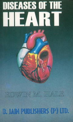 Lectures on Diseases of the Heart by Edwin M. Hale