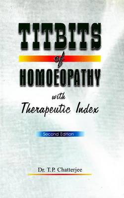 Titbits of Homeopathy With Therapeutic Index by Dr. Tara Pada, M.A. M.Sc. Chatterjee