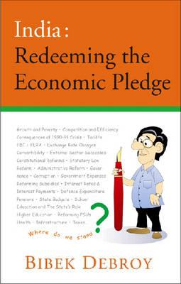 Redeeming the Economic Pledge Redeeming the Economic Pledge - Articles, Essays by Bibek Debroy