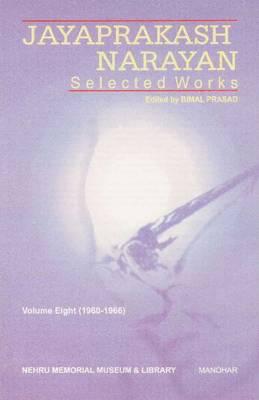 Jayaprakash Narayan Selected Works Volume Eight (1960-1966) by Bimal Prasad