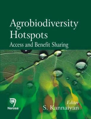 Agrobiodiversity Hotspots Access and Benefit Sharing by Sadasivam Kannaiyan