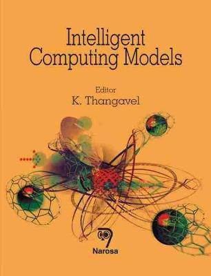 Intelligent Computing Models by K. Thangavel