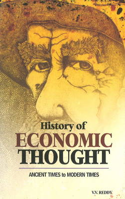 History of Economic Thought Ancient Times to Modern Times by V. V. Reddy