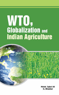 WTO, Globalization & Indian Agriculture by Mohd. Iqbal Ali