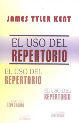 El Uso Del Repertorio by James Tyler Kent