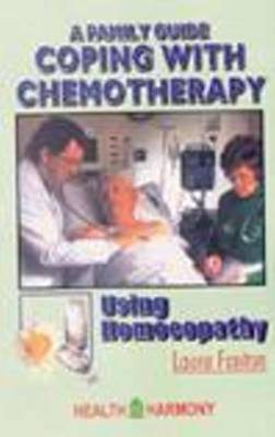 Coping with Chemotherapy Using Homeopathy by Laura Fanton