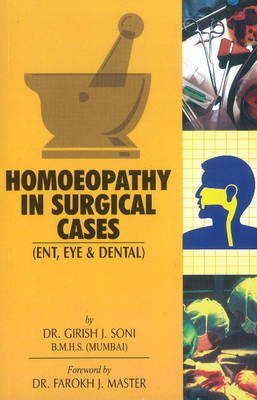 Homoeopathy in Surgical Cases ENT, Eye and Dental by Dr Girish J., BMHS Soni
