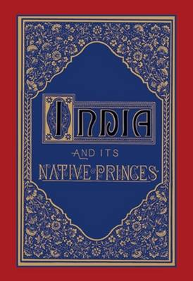 India And Its Native Princes by Louis Rousselet
