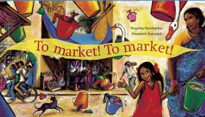 To Market, To Market - PB by Eman Anushka Ravishankar