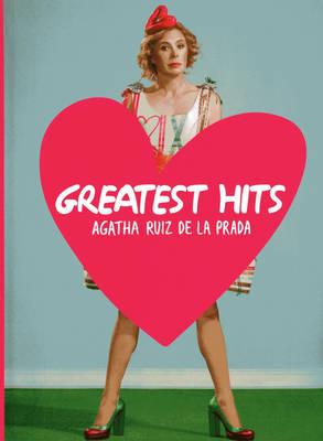 Agatha Ruiz De La Prada Greatest Hits by Agatha Ruiz de la Prada