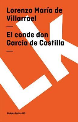 El Conde Don Garcia de Castilla by Lorenzo Mar Villarroel