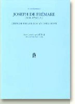Joseph De Premare (1666-1736) Humanistisk Series Chinese Philology and Figurism by Knud Lundbaek