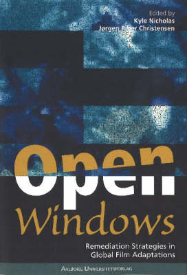 Open Windows Remediation Strategies in Global Media Adaptions by Kyle Nicholas