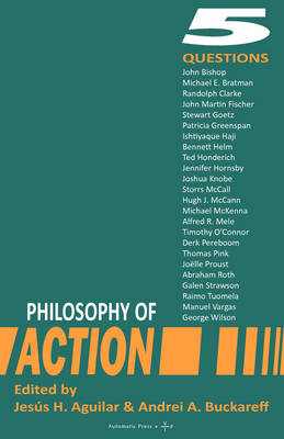 Philosophy of Action 5 Questions by Jess H Aguilar