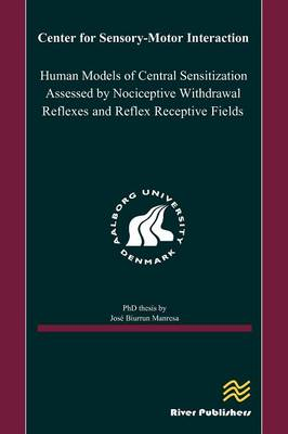 Human Models of Central Sensitization Assessed by Nociceptive Withdrawal Reflexes by Jose A. Biurrun Manresa