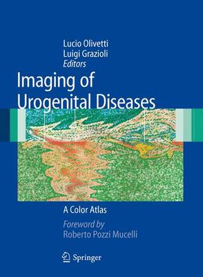 Imaging of Urogenital Diseases A Color Atlas by Lucio Olivetti