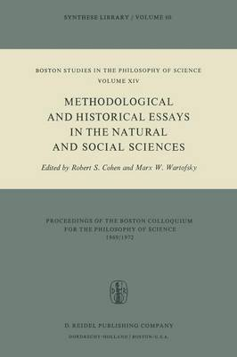 Methodological and Historical Essays in the Natural and Social Sciences by Robert S. Cohen