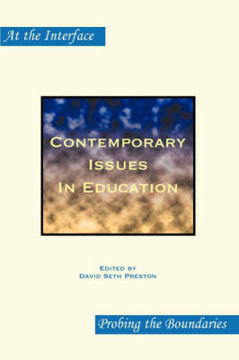 Contemporary Issues In Education by David Seth Preston