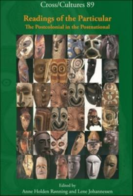 Readings of the Particular The Postcolonial in the Postnational by Anne Holden Ronning