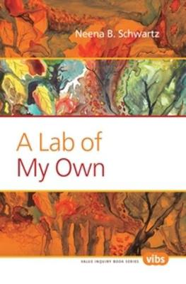 A Lab of My Own by Neena B. Schwartz