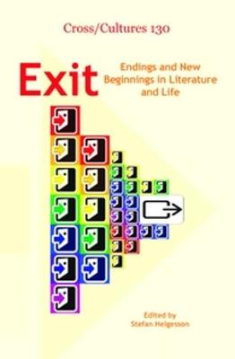 Exit Endings and New Beginnings in Literature and Life by Stefan Helgesson