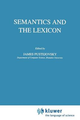 Semantics and the Lexicon by James Pustejovsky