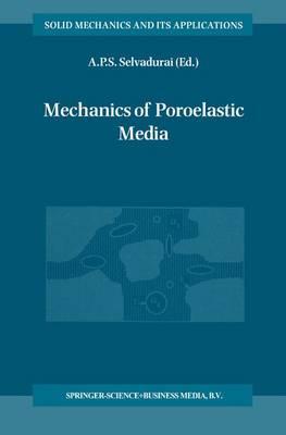 Mechanics of Poroelastic Media by A. P. S. Selvadurai