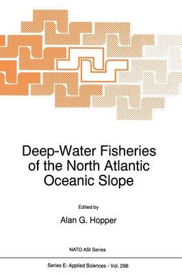 Deep-Water Fisheries of the North Atlantic Oceanic Slope by Alan G. Hopper