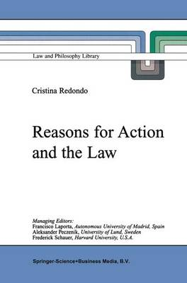 Reasons for Action and the Law by M. C. (National Council of Scientific and Technological Research (CONICET)) Redondo