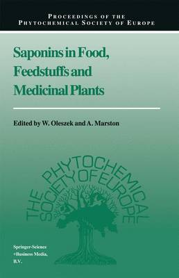 Saponins in Food, Feedstuffs and Medicinal Plants by W. Oleszek
