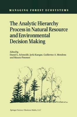 The Analytic Hierarchy Process in Natural Resource and Environmental Decision Making by Daniel L. Schmoldt