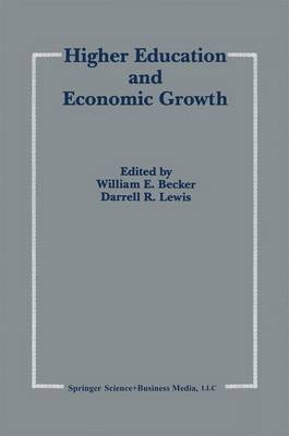 Higher Education and Economic Growth by William E. Becker