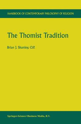 The Thomist Tradition by Brian J. Shanley