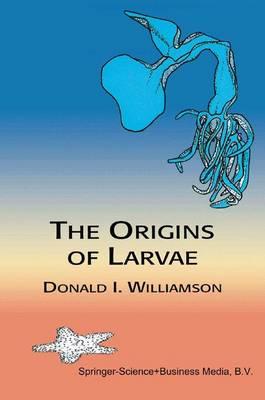 The Origins of Larvae by D. Williamson
