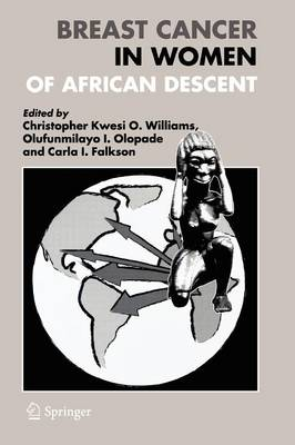 Breast Cancer in Women of African Descent by Christopher Kwesi O. Williams