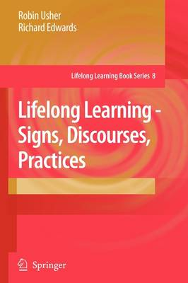 Lifelong Learning - Signs, Discourses, Practices by Robin Usher, Richard Edwards
