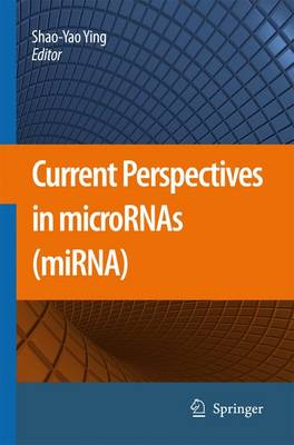 Current Perspectives in microRNAs (miRNA) by Shao-Yao Ying