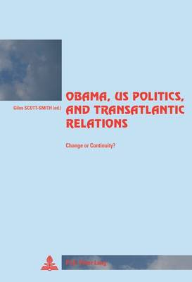 Obama, US Politics, and Transatlantic Relations Change or Continuity? by Giles Scott-Smith