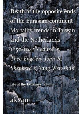 Death at the opposite ends of the Eurasian continent Mortality trends in Taiwan and the Netherlands by Theo Engelen