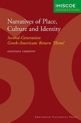Narratives of Place, Culture and Identity Second-Generation Greek-Americans Return 'Home' by Anastasia Christou